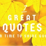7 Great Quotes from Time to Shine Guests