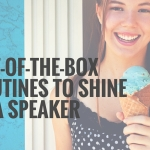 9 Out-of-the-Box Routines to Shine As a Speaker