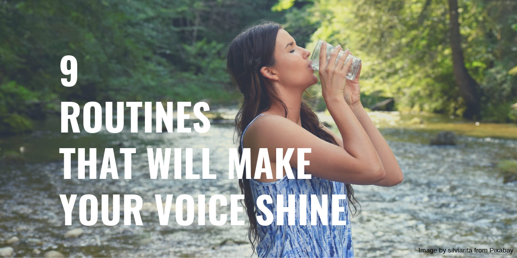 9 Routines that Will Make Your Voice Shine